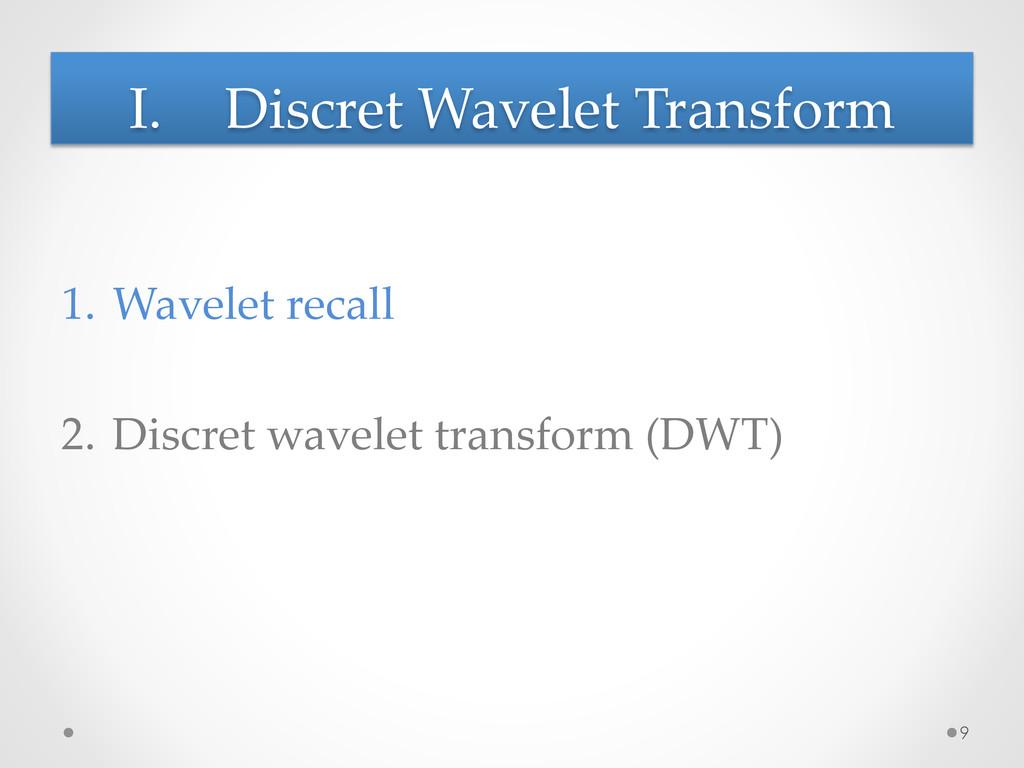 I. Discret Wavelet Transform 1. Wavelet ...