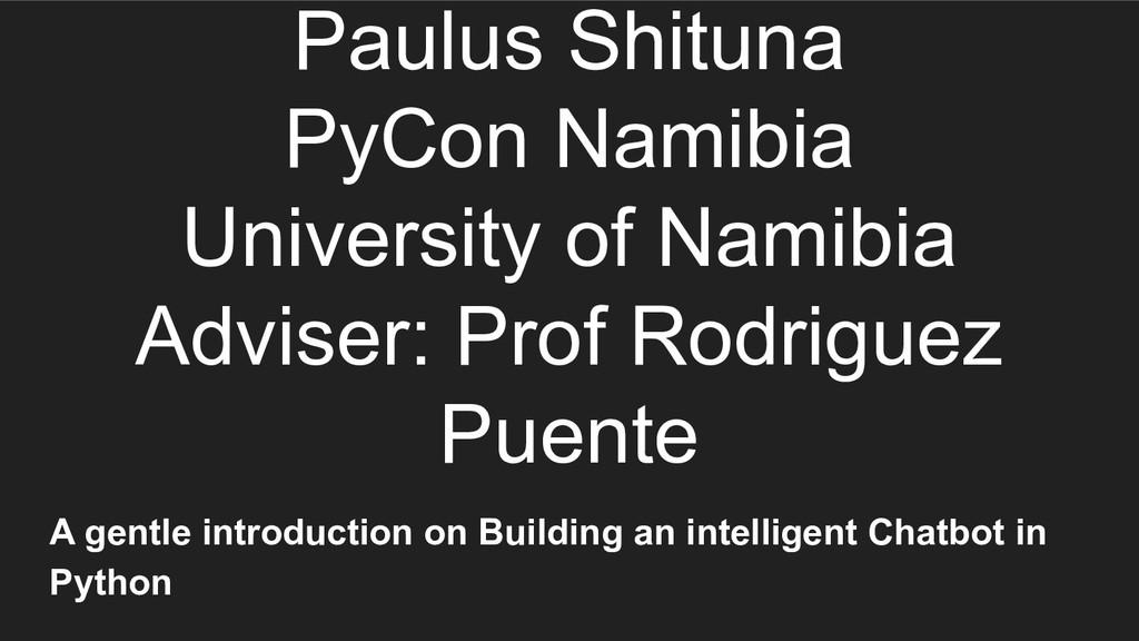 Paulus Shituna PyCon Namibia University of Nami...