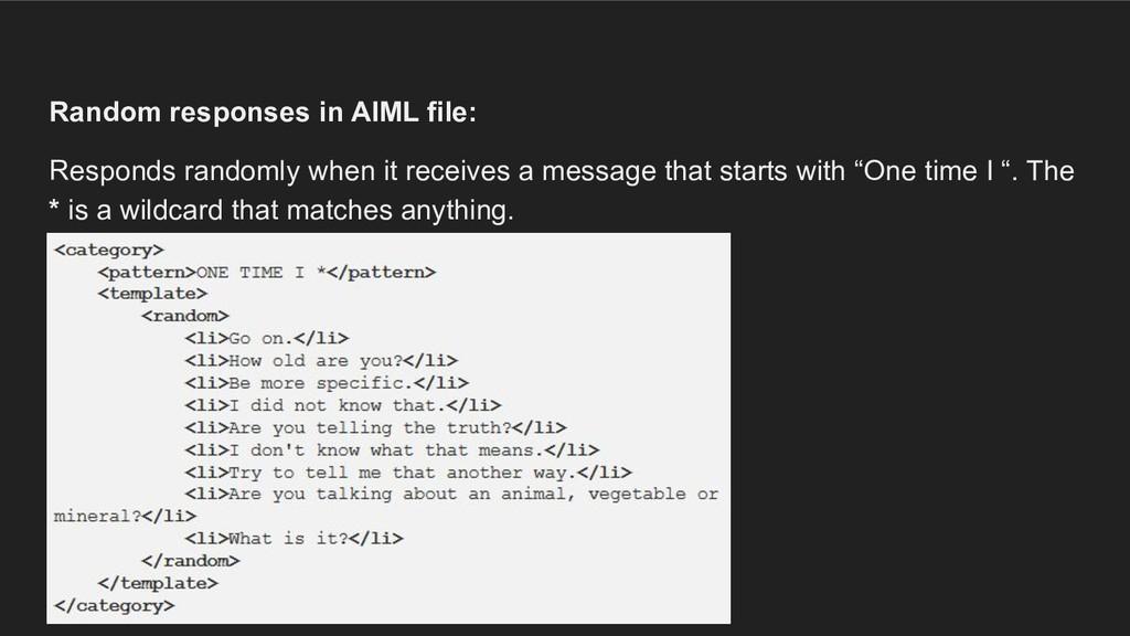 Random responses in AIML file: Responds randoml...