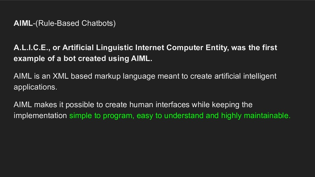 AIML-(Rule-Based Chatbots) A.L.I.C.E., or Artif...
