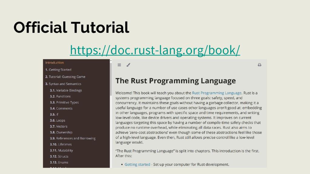 Official Tutorial https://doc.rust-lang.org/boo...