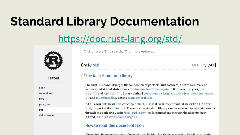 Standard Library Documentation https://doc.rust...