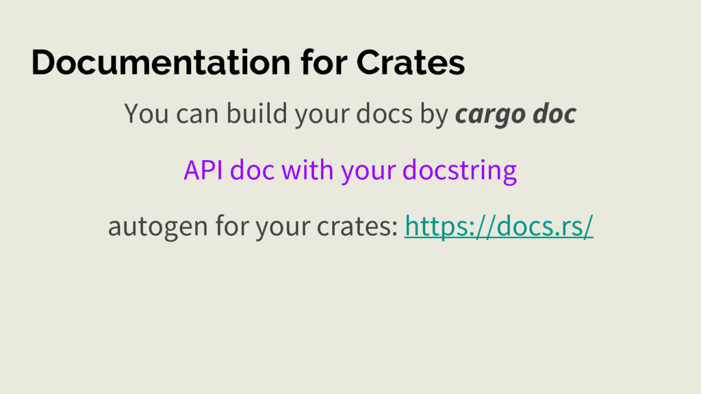Documentation for Crates You can build your doc...