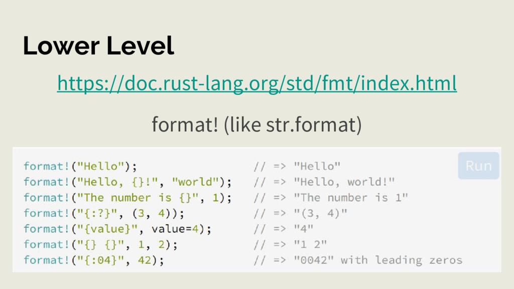 Lower Level https://doc.rust-lang.org/std/fmt/i...