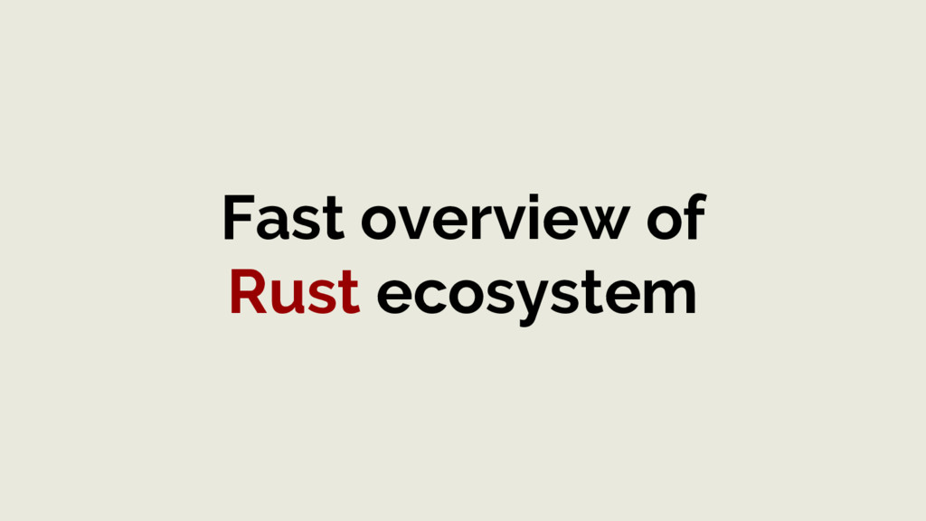 Fast overview of Rust ecosystem