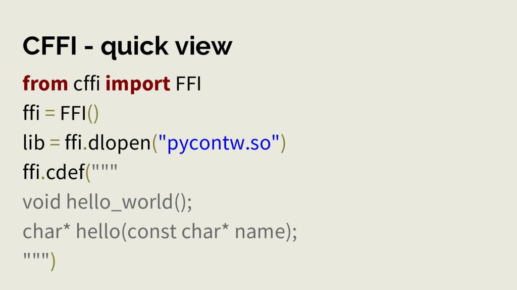 CFFI - quick view from cffi import FFI ffi = FF...