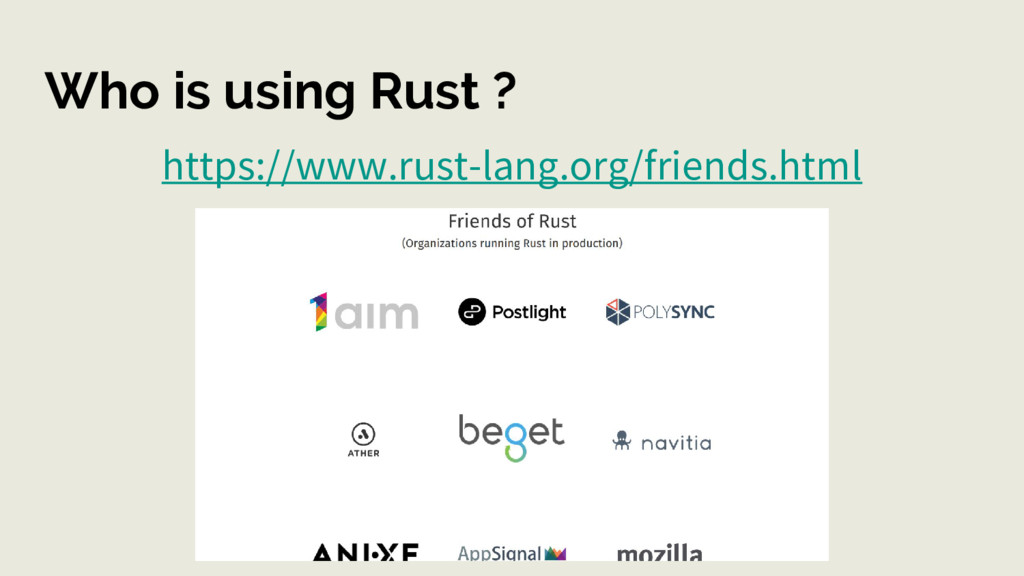 Who is using Rust ? https://www.rust-lang.org/f...