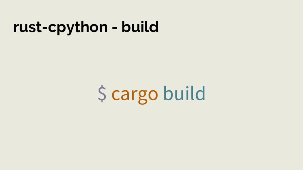 rust-cpython - build $ cargo build