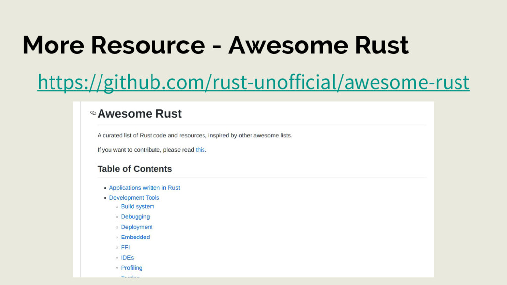 More Resource - Awesome Rust https://github.com...