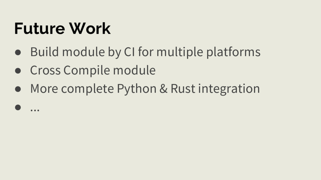 Future Work ● Build module by CI for multiple p...