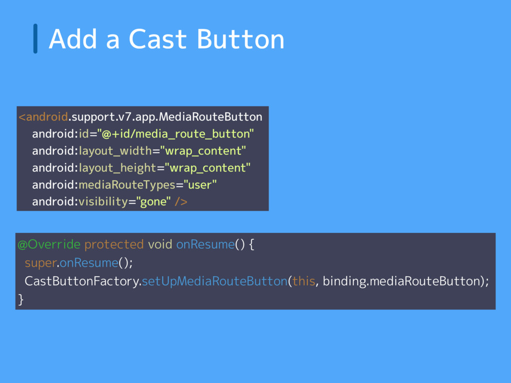 Add a Cast Button <android.support.v7.app.Media...