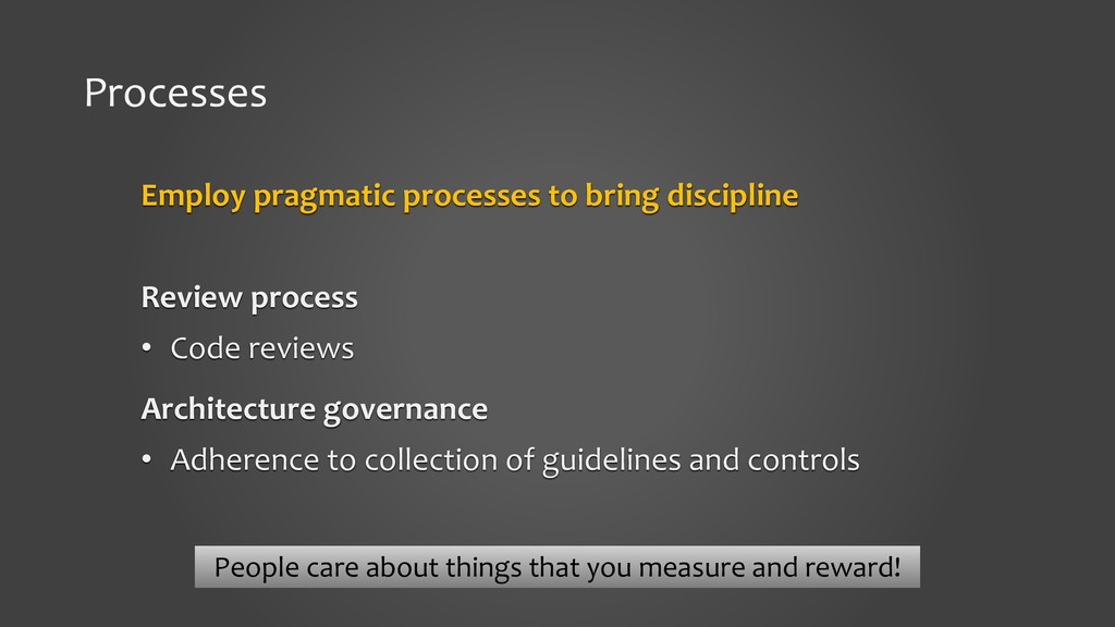 Processes Employ pragmatic processes to bring d...