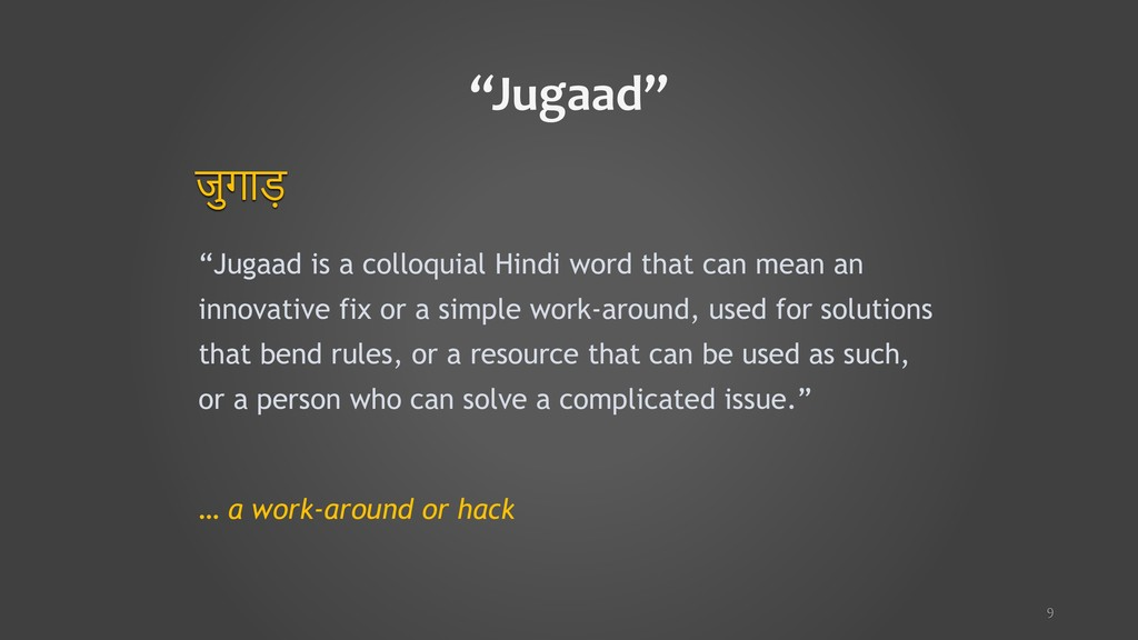 """Jugaad is a colloquial Hindi word that can mea..."