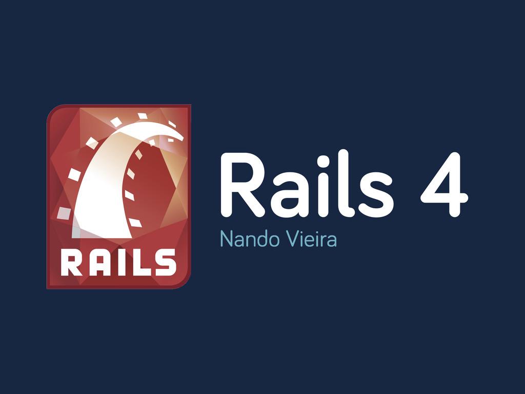 Rails 4 Nando Vieira