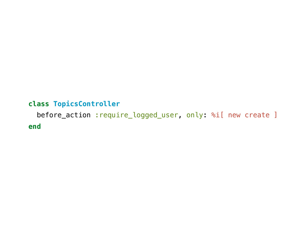 class TopicsController before_action :require_l...