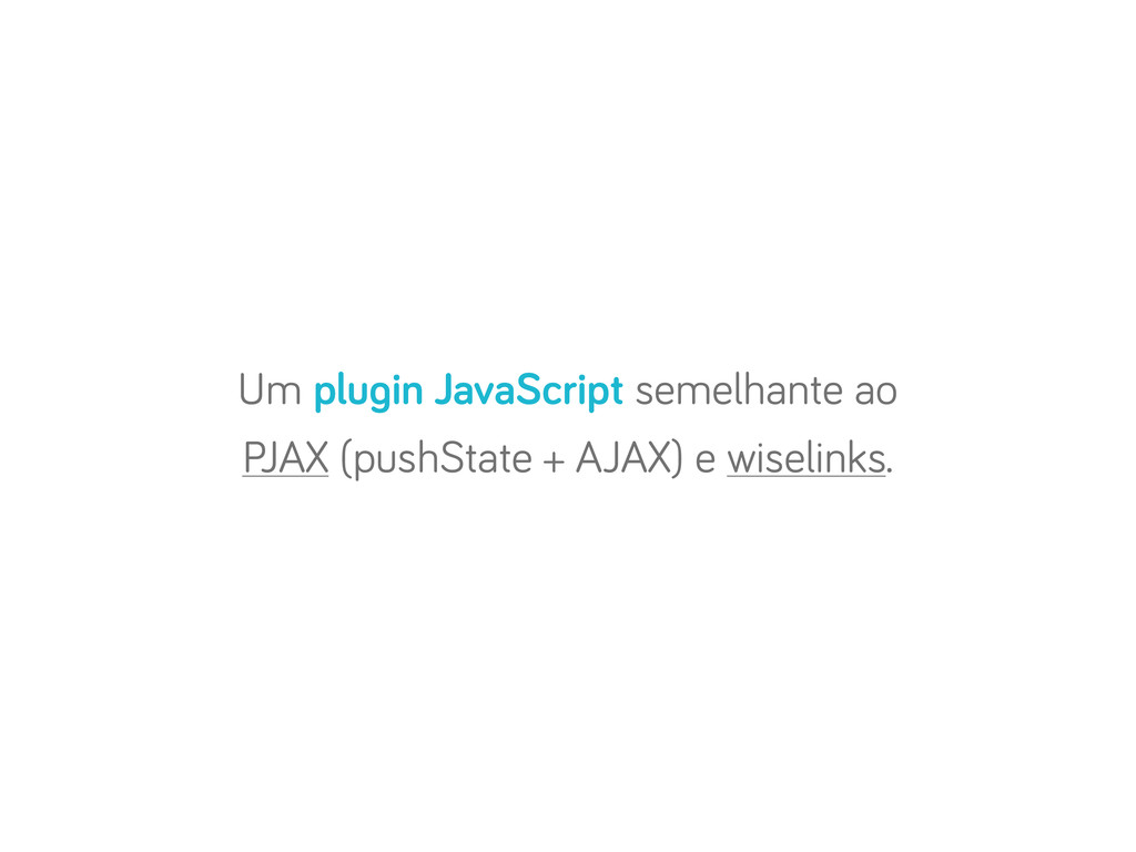 Um plu in JavaScript semelhante ao PJAX (pushSt...
