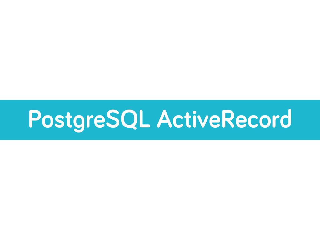 Post reSQL ActiveRecord