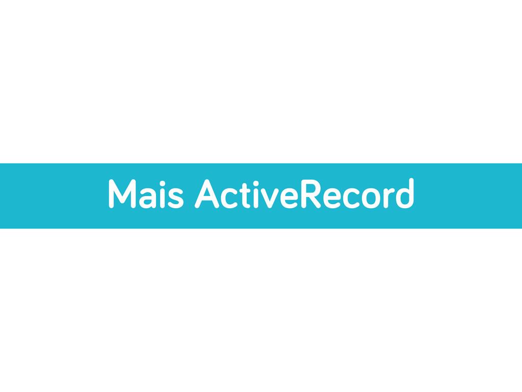 Mais ActiveRecord