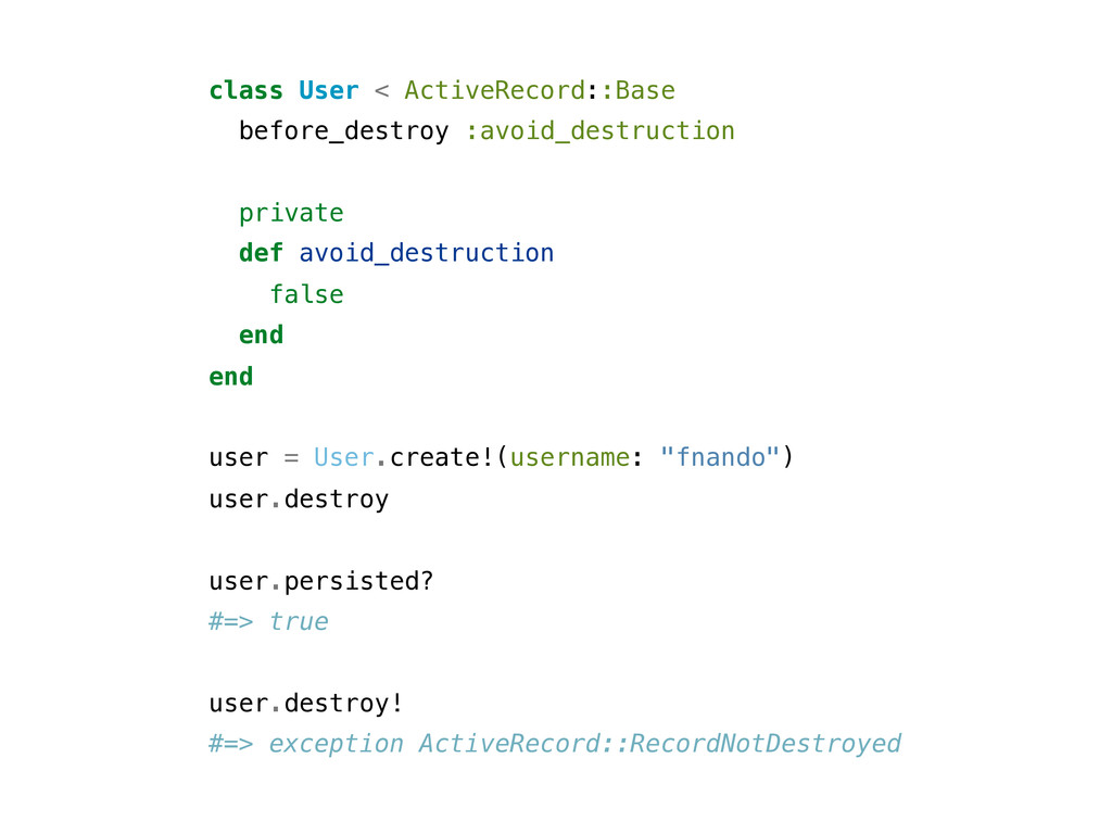 class User < ActiveRecord::Base before_destroy ...