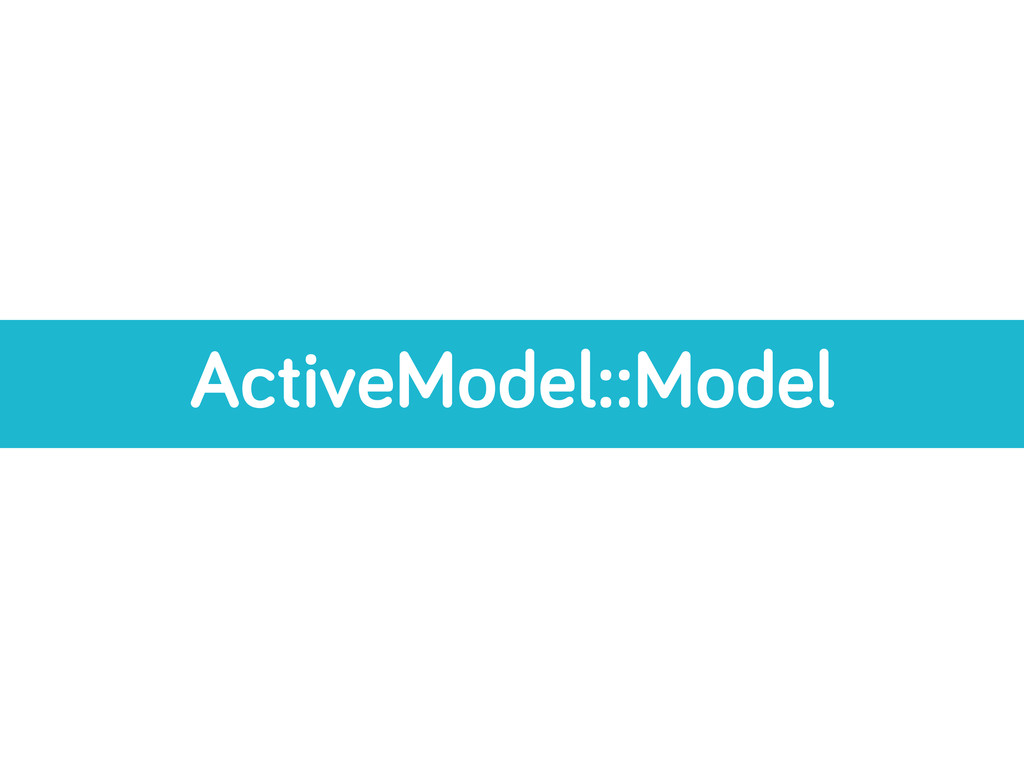ActiveModel::Model