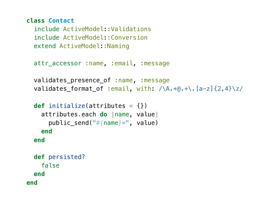 class Contact include ActiveModel::Validations ...