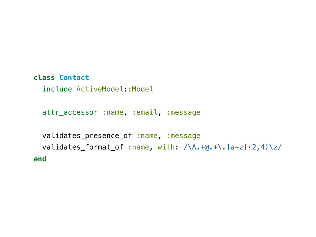 class Contact include ActiveModel::Model attr_a...