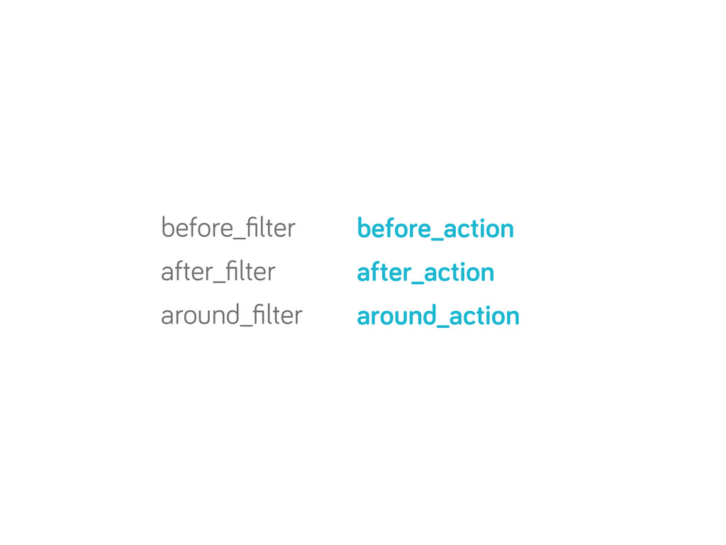 before_filter after_filter around_filter before_ac...