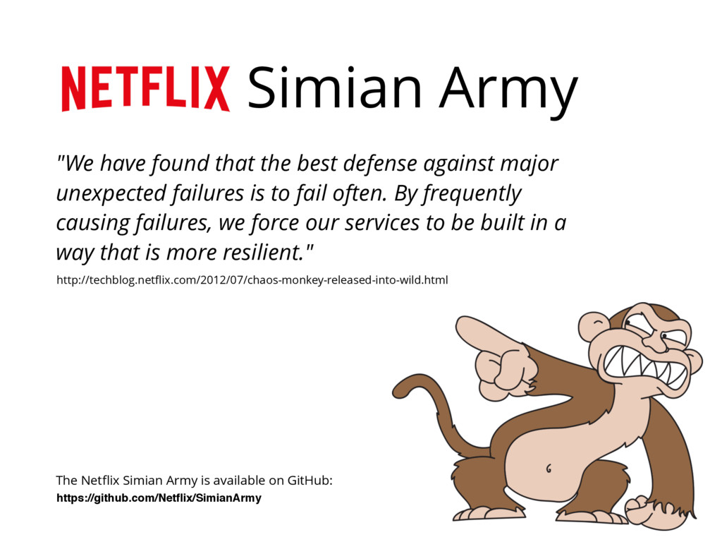 """Simian Army """"We have found that the best defens..."""