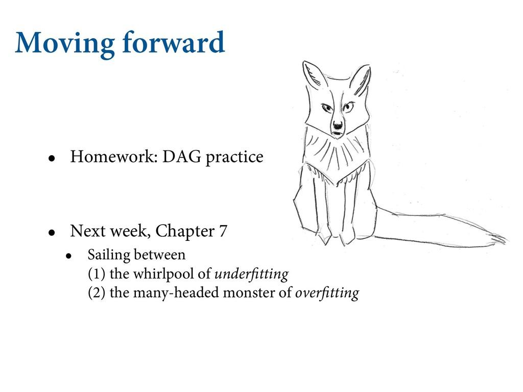 Moving forward • Homework: DAG practice • Next ...