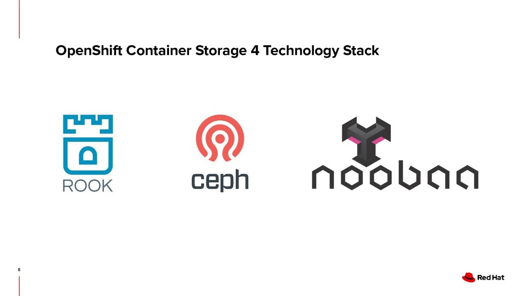 OpenShift Container Storage 4 Technology Stack 8