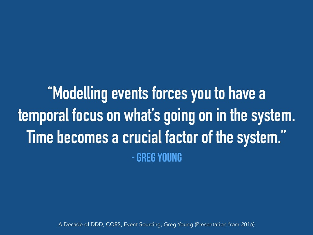"""""""Modelling events forces you to have a  tempor..."""