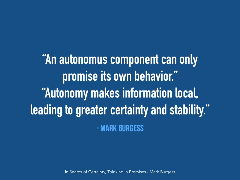 """""""An autonomus component can only promise its ow..."""