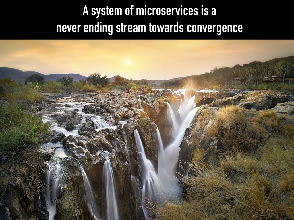 A system of microservices is a never ending str...