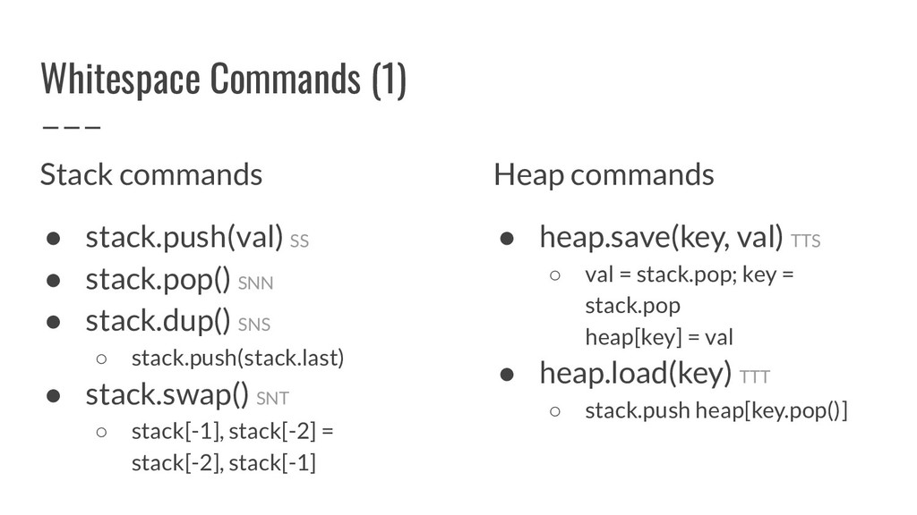 Whitespace Commands (1) Stack commands ● stack....