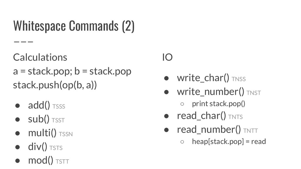 Whitespace Commands (2) Calculations a = stack....