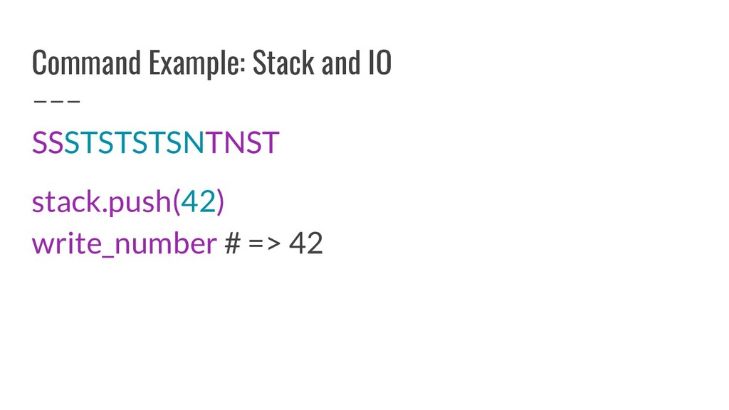 Command Example: Stack and IO SSSTSTSTSNTNST st...