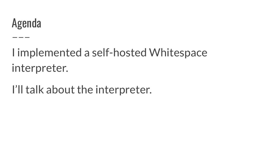 Agenda I implemented a self-hosted Whitespace i...