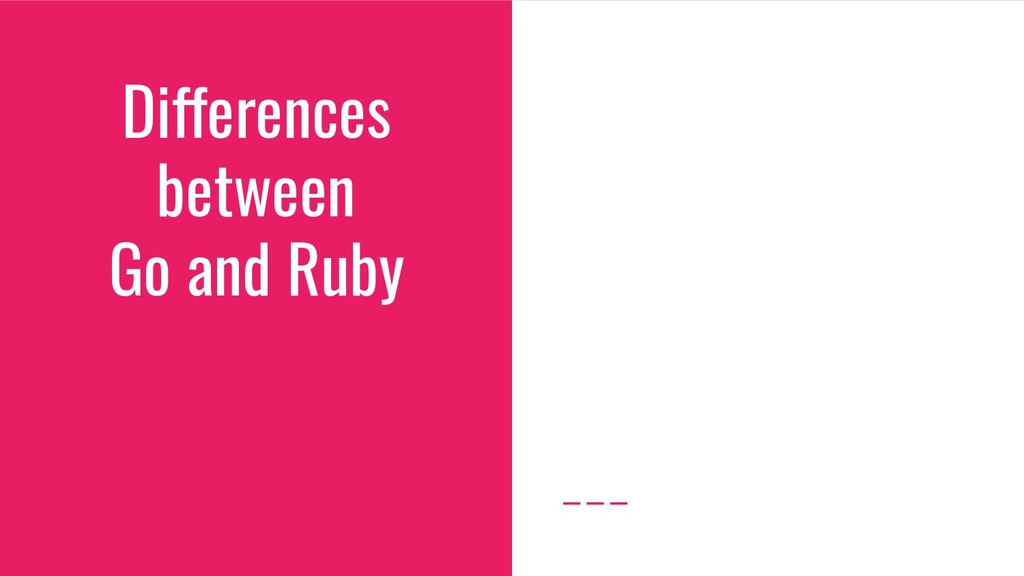 Differences between Go and Ruby