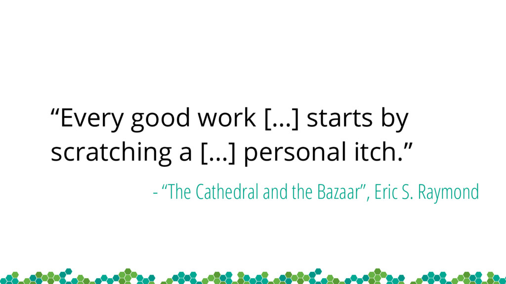 """Every good work […] starts by scratching a […]..."