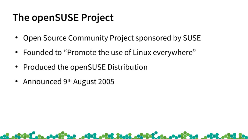 The openSUSE Project ● Open Source Community Pr...