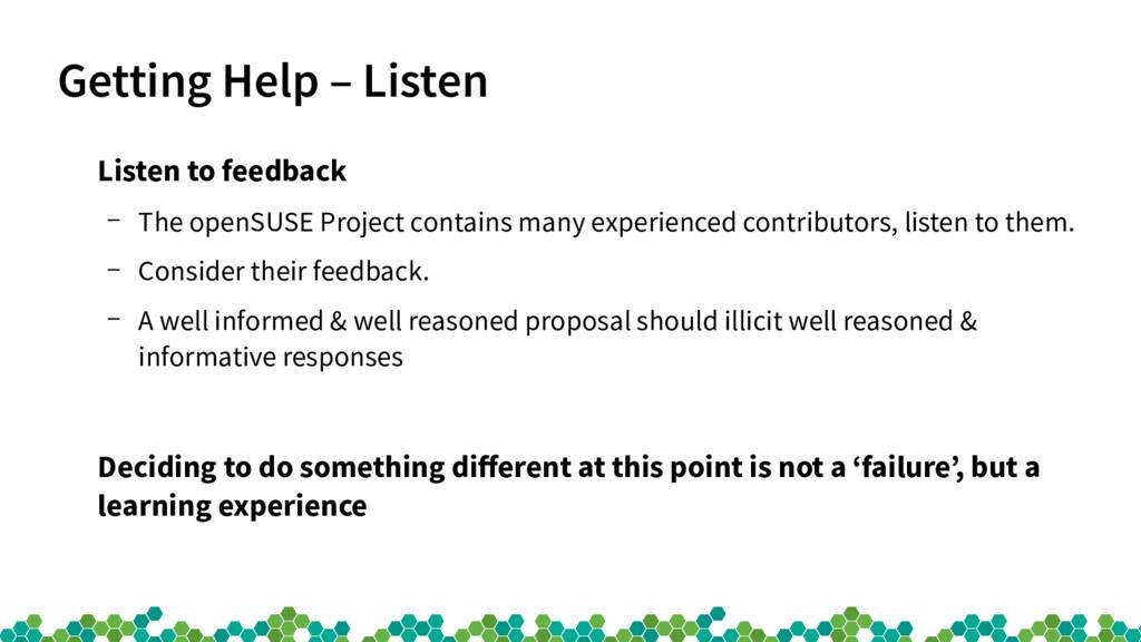 Getting Help – Listen Listen to feedback – The ...