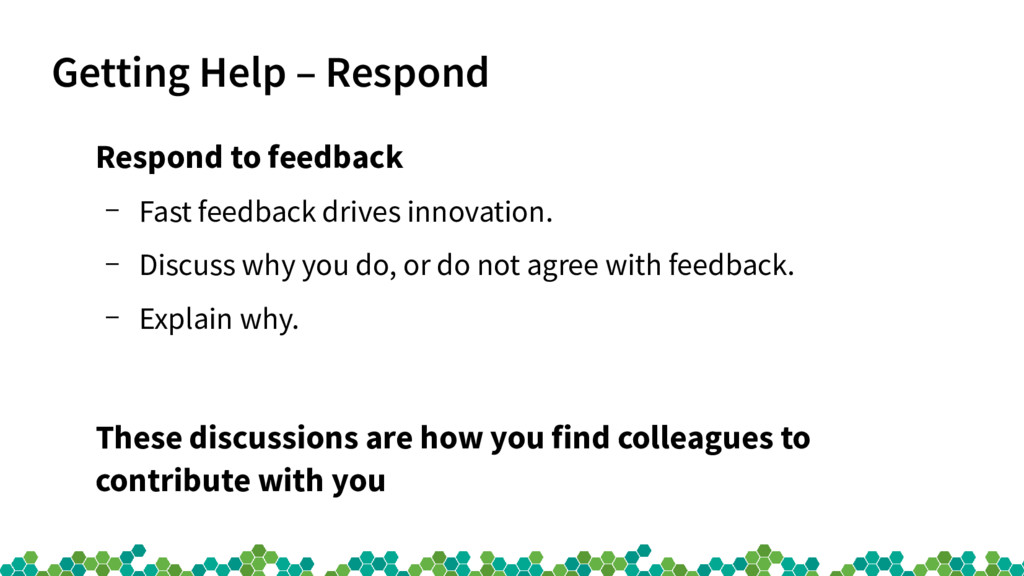 Getting Help – Respond Respond to feedback – Fa...