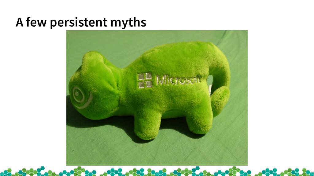 A few persistent myths