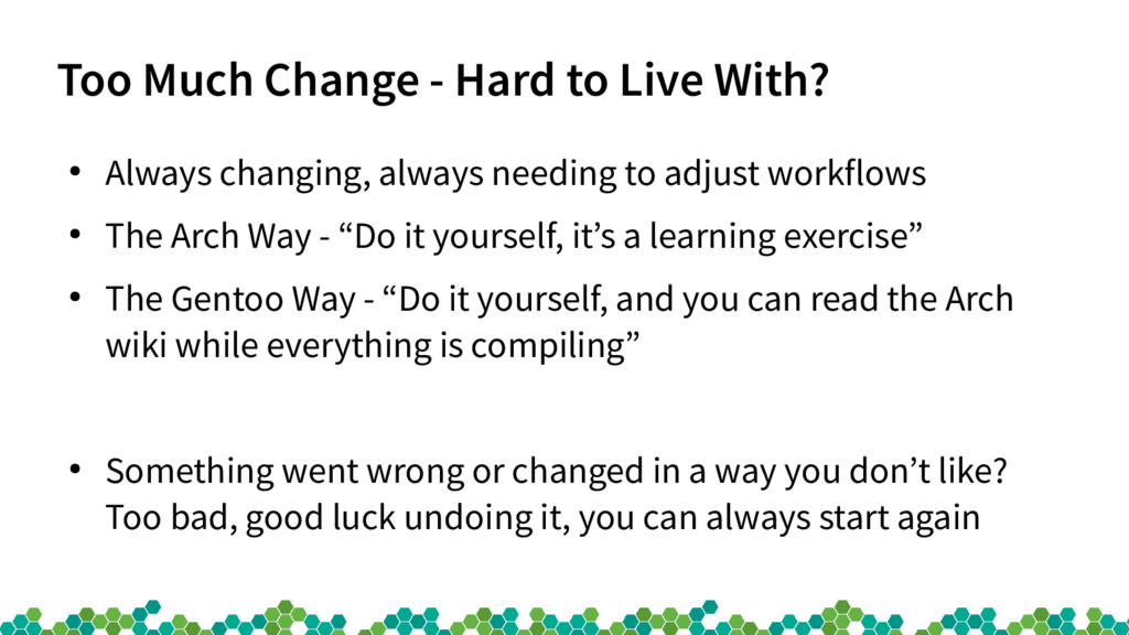 Too Much Change - Hard to Live With? ● Always c...