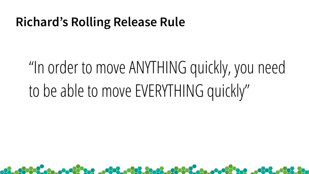 "Richard's Rolling Release Rule ""In order to mov..."