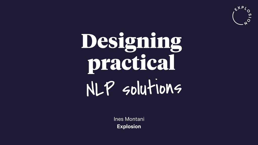 Designing practical Ines Montani Explosion NLP ...