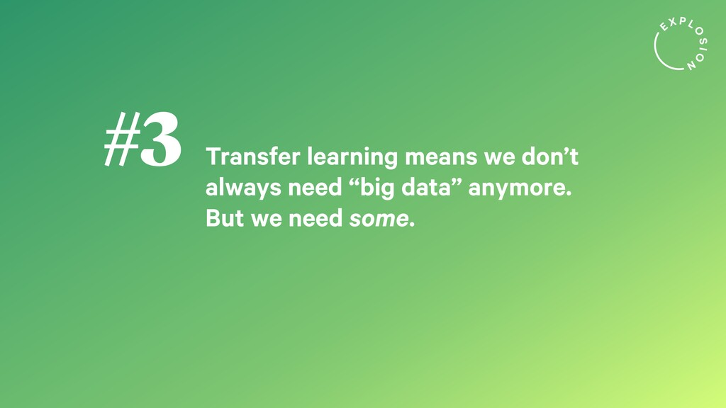 "Transfer learning means we don't always need ""b..."