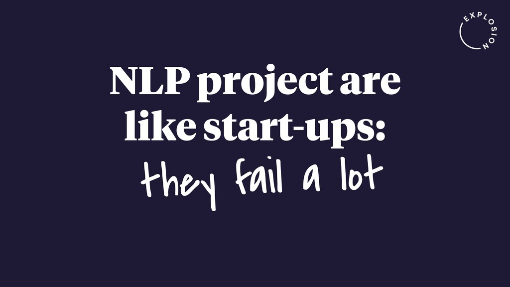 NLP project are like start-ups: they fail a lot