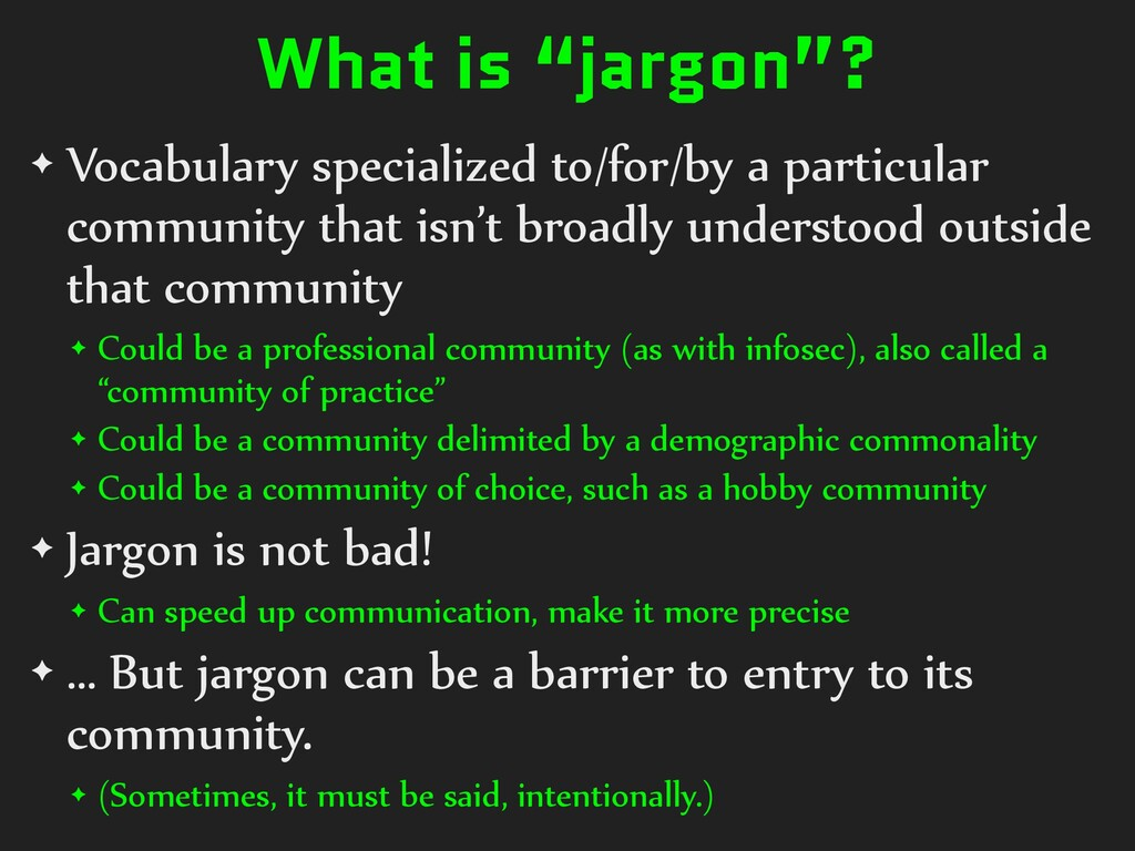 "What is ""jargon""? ✦ Vocabulary specialized to/f..."