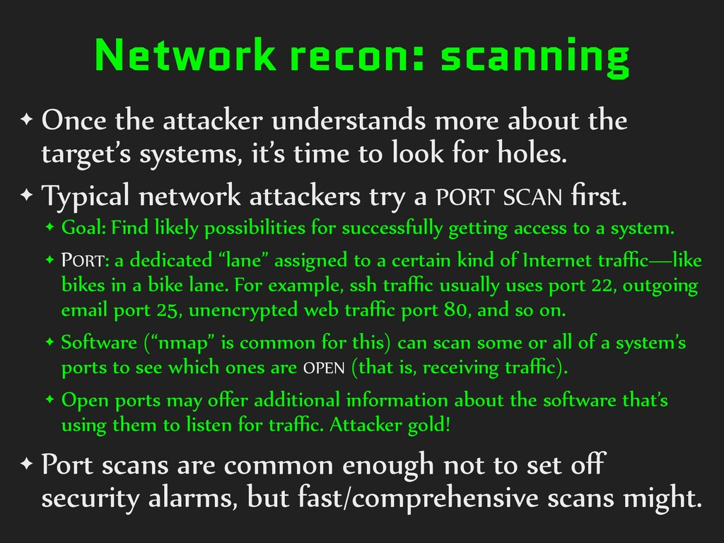 Network recon: scanning ✦ Once the attacker und...